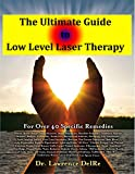 The Ultimate Guide to Low Level Laser Therapy: Low Level Laser Therapy at Home with a Red Laser Pointer
