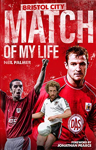 Bristol City Match of My Life: Robins Legends Relive Their Greatest Games