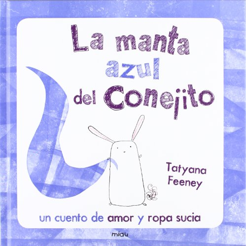 La manta azul del conejito / Small Bunny's Blue Blanket