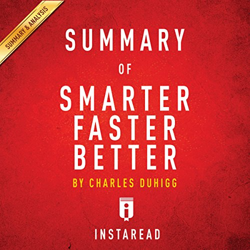 Summary of 'Smarter Faster Better' by Charles Duhigg | Includes Analysis audiobook cover art