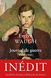 Journal de guerre - (1939-1945) d'Evelyn Waugh