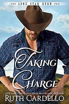 Taking Charge (Lone Star Burn Book 4) by [Ruth Cardello]