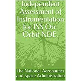Independent Assessment of Instrumentation for ISS On-Orbit NDE. (English Edition)