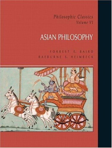 Philosophic Classics: Asian Philosophy, Volume VI by Forrest Baird (2005-03-28)