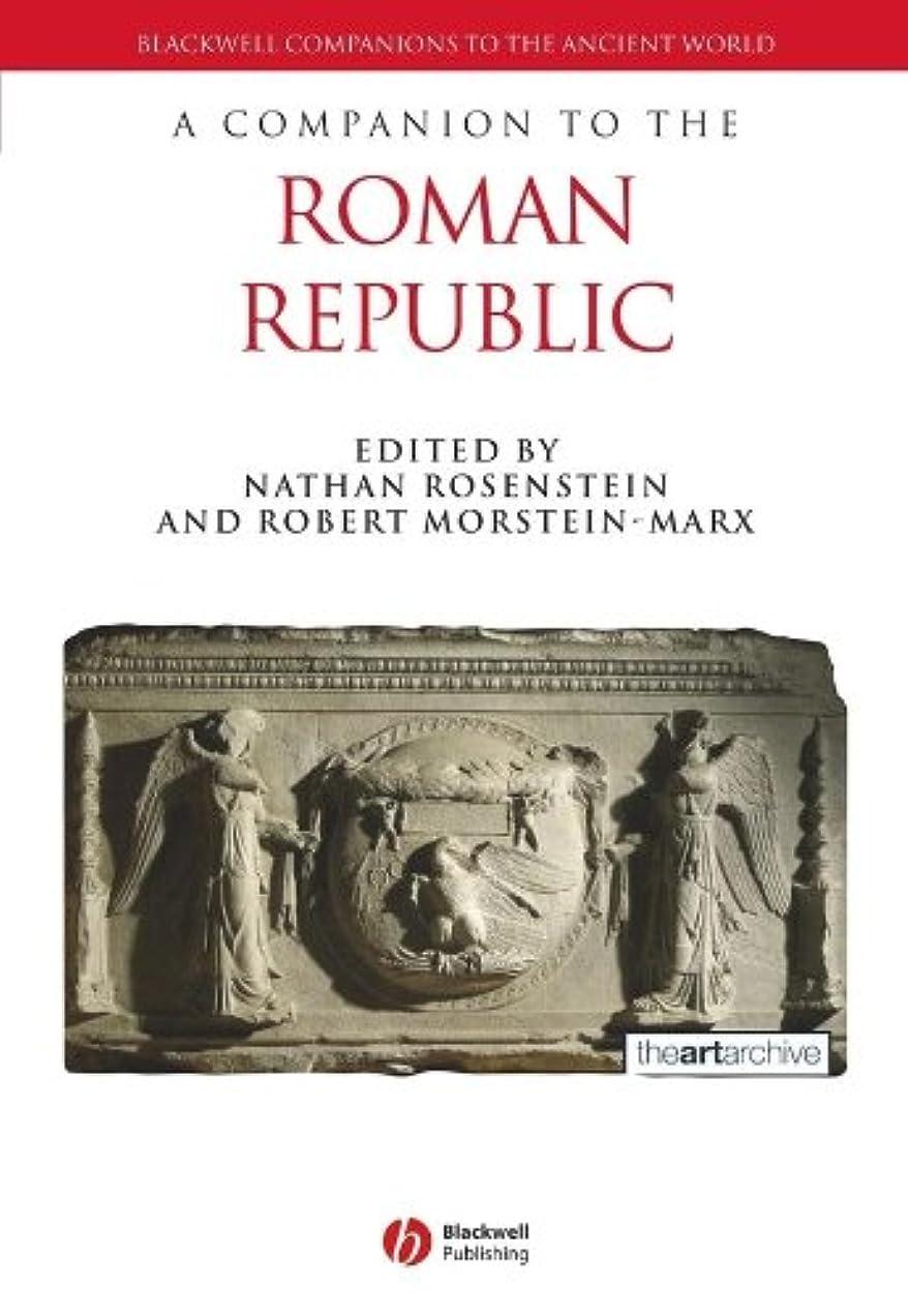 降ろす追う生まれA Companion to the Roman Republic (Blackwell Companions to the Ancient World Book 2) (English Edition)