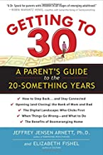 Getting to 30: A Parent's Guide to the 20-Something Years