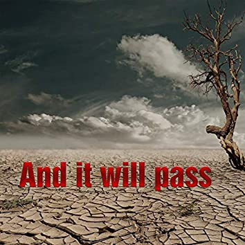 And It Will Pass