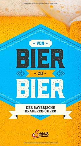 Von Bier zu Bier: Der bayerische Brauereiführer