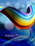 Learn Adobe Photoshop CS6 101: Adobe Photoshop...