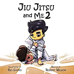Jiu Jitsu and Me 2 (Jiu Jitsu and Me book series) by [Robert Wilson]
