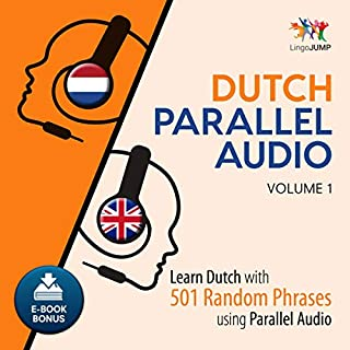 Dutch Parallel Audio - Learn Dutch with 501 Random Phrases Using Parallel Audio - Volume 1 cover art