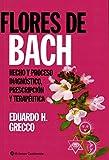 Flores De Bach. Hecho y Proceso Diagnóstico, Prescripción y Terapéutica