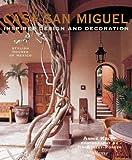 Casa San Miguel: Inspirational Mexican Interiors