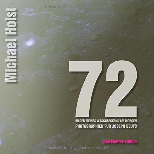 72 Bilder meines Waschbeckens am Morgen: Photographien für Joseph Beuys