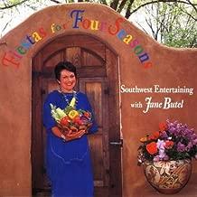 Fiestas for Four Seasons: Southwest Entertaining With Jane Butel