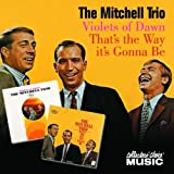 Songtexte von The Chad Mitchell Trio - That's the Way It's Gonna Be - Violets of Dawn