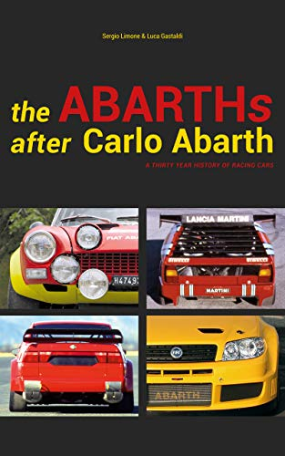 The Abarths after Carlo Abarth: A thirty year history of racing cars...