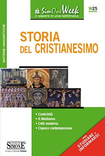 Storia del Cristianesimo: L'antichità Il Medioevo L'età moderna L'epoca contemporanea (Il timone Vol. 234)