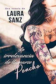 La irrelevancia de llamarse Poncho, Landvik 04 – Laura Sanz (Rom) 51E37OZjm2L._SY346_