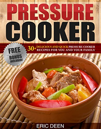 pressure-cooker-30-delicious-and-quick-pressure-cooker-recipes-for-you-and-your-family-pressure-cooker-pressure-cooker-cookbook-electric-pressure-soups-meals-pressure-cooker-perfection