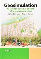 Geosimulation: Automata-based modeling of urban phenomena