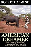 American Dreamer: My Story of Survival, Adventure, and Success