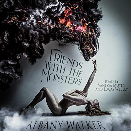 Friends with the Monsters Audiobook By Albany Walker cover art
