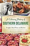 A Culinary History of Southern Delaware: Scrapple, Beach Plums and Muskrat (American Palate)