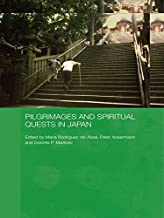 Pilgrimages and Spiritual Quests in Japan (Japan Anthropology Workshop Series)