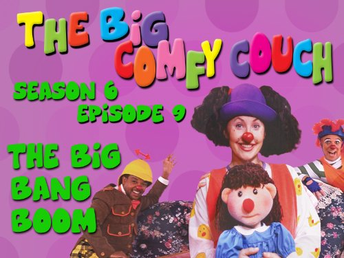 The Big Comfy Couch - Season 6 Episode 9 - The Big Bang Boom