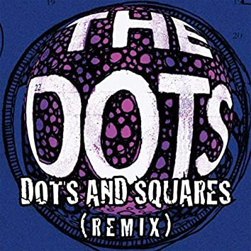Dots and Squares (Remix)