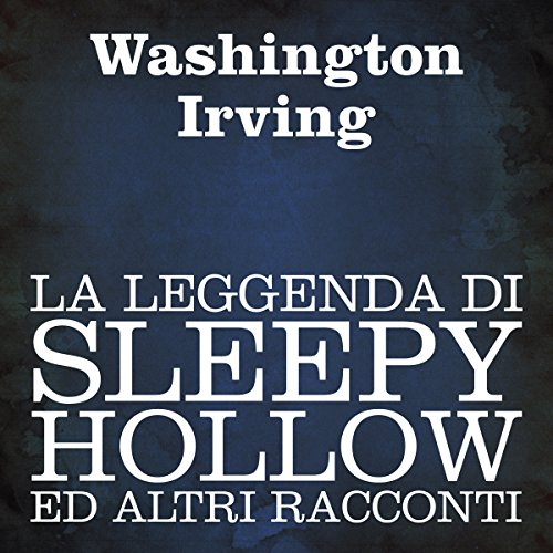 La leggenda di Sleepy Hollow ed altri racconti [The Legend of Sleepy Hollow and Other Tales] audiobook cover art