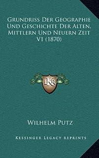 Grundriss Der Geographie Und Geschichte Der Alten, Mittlern Und Neuern Zeit V1 (1870)