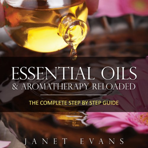 Essential Oils & Aromatherapy Reloaded audiobook cover art