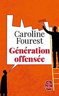 Génération offensée : De la police de la culture à la police de la pensée par Fourest