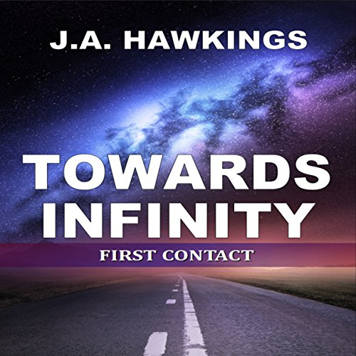 Towards Infinity: First Contact audiobook cover art