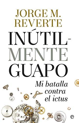 Inútilmente guapo (Fuera de colección) (Spanish Edition)