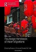 Routledge Handbook of Asian Migrations (Routledge Handbooks)