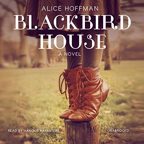 Blackbird House                   By:                                                                                                                                 Alice Hoffman                               Narrated by:                                                                                                                                 John Lee,                                                                                        Xe Sands,                                                                                        Amy Rubinate,                   and others                 Length: 5 hrs and 45 mins     1 rating     Overall 5.0