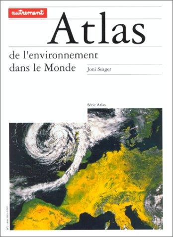 ATLAS DE L'ENVIRONNEMENT DANS LE MONDE