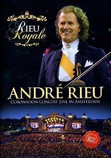 André Rieu: Rieu Royale: Coronation Concert Live in Amsterdam