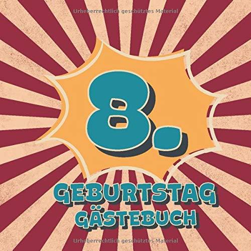 8. Geburtstag Gästebuch: Retro Style Geburtstags Party Gäste Buch für Familie und Freunde zum...