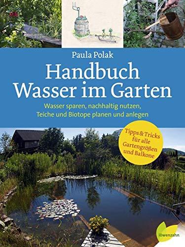 Handbuch Wasser im Garten. Wasse...