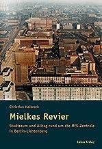 Mielkes Revier: Stadtraum und Alltag rund um die MfS-Zentral