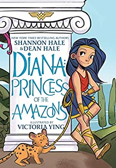 Diana: Princess of the Amazons by [Dean Hale, Shannon Hale, Victoria Ying]