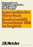 Kulturpolitisches Wörterbuch. Bundesrepublik Deutschland/ DDR im Vergleich