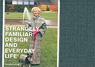 Strangely Familiar: Design and Everyday Life