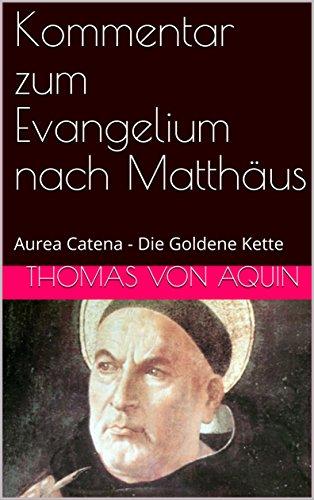Kommentar zum Evangelium nach Matthäus: Aurea Catena - Die Goldene Kette (Aurea Catena I 1)