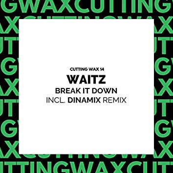 Break It Down (Incl. Dinamix Remix)