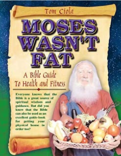 Moses Wasn't Fat